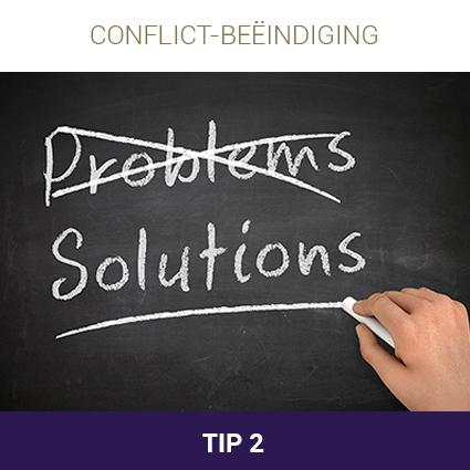 De 10 tips bij conflictbeëindiging: Tip 1