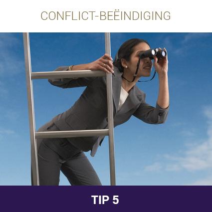 De 10 tips bij conflictbeëindiging: Tip 5